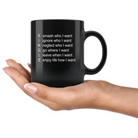 Single Smash who I want Ignore who I want neglect who I want Black Coffee Mug