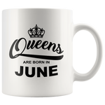 Queens are born in June, birthday white gift coffee mug