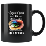 August Queen I Am Who I Am Your Approval Isn't Needed Eyes Watercolor Birthday Gift Black Coffee Mug