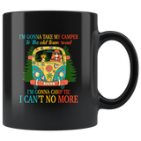 I'm Gonna Take My Camper To The Old Town Road I'm Gonna Camp Til' I Can't No More Hippie Car Girl Camping Lover Black Coffee Mug