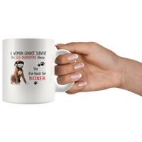 A Woman Can Not Survive On Self Quarantine Alone She Needs Her Boxer 2020 Virus Funny GIft For Dog Lover Women White Coffee Mug