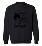 I Am A December Girl I Can Do All Things Through Christ Who Gives Me Strength - Gildan Crewneck Sweatshirt
