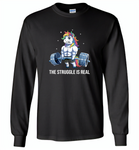 Unicorn Weightlifting Fitness Gym Deadlift Rainbow, The Struggle Is Real - Gildan Long Sleeve T-Shirt