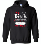 I'm a bitch beautiful intelligent thoughfull caring honest with a low bullshit tolerance don't try me - Gildan Heavy Blend Hoodie
