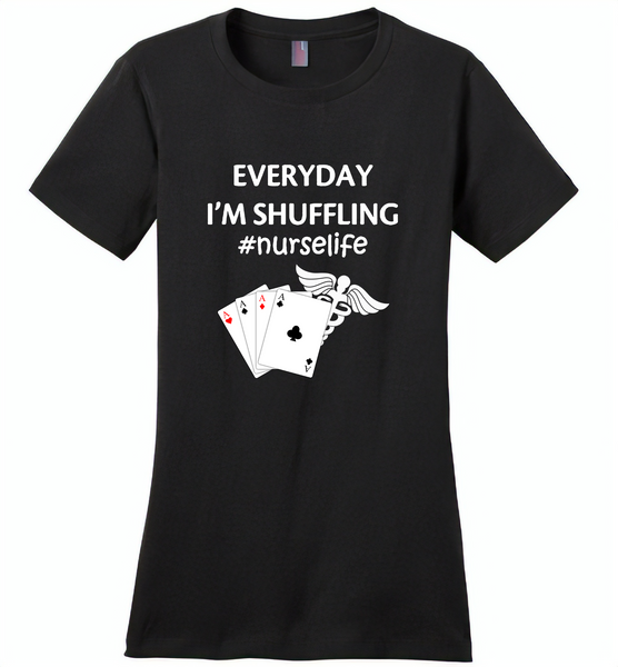 Everyday I'm Shuffling Nurse Life Play Card - Distric Made Ladies Perfect Weigh Tee