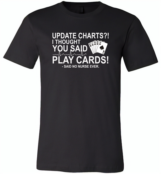 Update Charts I Thought You Said Play Cards Said No Nurse Ever - Canvas Unisex USA Shirt