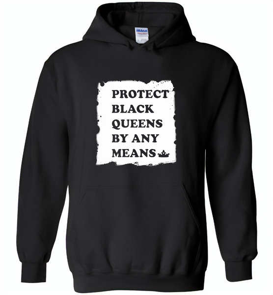 Protect Black Queens By Any Means - Gildan Heavy Blend Hoodie