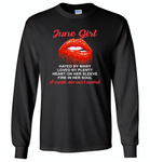 June Girl, Hated By Many Loved By Plenty Heart On Her Sleeve Fire In Her Soul A Mouth She Can't Control - Gildan Long Sleeve T-Shirt