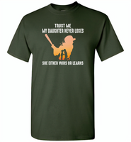 Trust me my daughter never loses she either wins or learns soffball mom mother's day gift - Gildan Short Sleeve T-Shirt