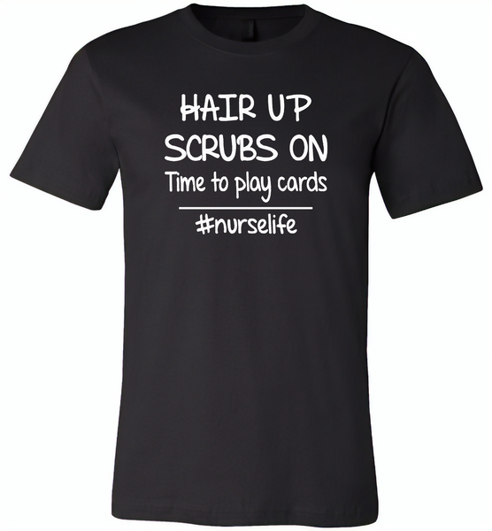 Hair up scrubs on time to play cards nurse life - Canvas Unisex USA Shirt