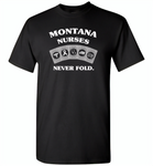 Montana Nurses Never Fold Play Cards - Gildan Short Sleeve T-Shirt