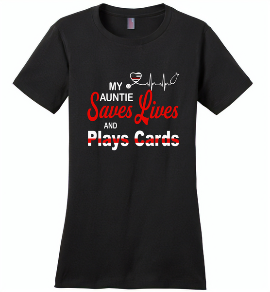 My Auntie Save Lives And Play Cards American Nurse Life - Distric Made Ladies Perfect Weigh Tee