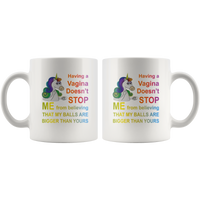 Unicorn having a vagina doen't stop me from believing that my balls are bigger than yours Coffee Mug