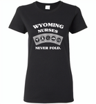 Wyoming Nurses Never Fold Play Cards - Gildan Ladies Short Sleeve
