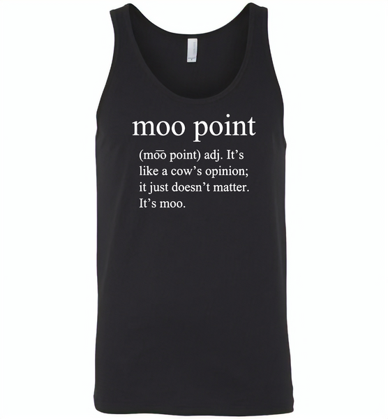 Moo point, It's like a cow's opinion, just doesn't matter, It's moo - Canvas Unisex Tank