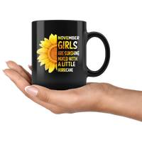 November girls are sunshine mixed with a little Hurricane sunflower gift, born in November black coffee mug
