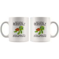 Turtle People should seriously stop expecting normal from me white coffee mug