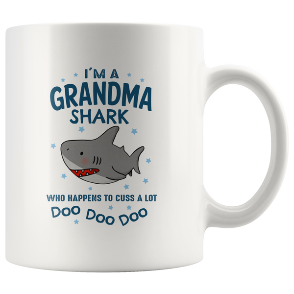 I'm a grandma shark who happens to cuss a lot doo doo white coffee mug