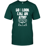 Do I Look Like An ATM T Shirts