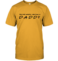 The One Where I Become A Daddy Friends Style Funny Fathers Day Gift For Dad Daddy Men Husband T Shirts
