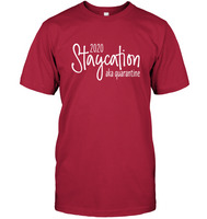 2020 Staycation Aka Quarantine 2020 Crisis Gift For Men Women T Shirt
