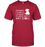 Sorry I Can't I Have Plans With My Dog Paw Dog T Shirt