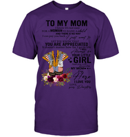 Navy To My Mom I Know It's Not Easy For A Woman To Raise A Child Daughter Gift For Mothers Day T Shirts