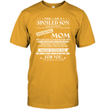 Yes I Am Spoiled Son Property Of Freaking Awesome Mom Mess Me No One Look For You Mothers Day GIfts T Shirts