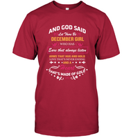 God said let there be december girl who has ears always listen arms hug hold love never ending heart gold tee shirts