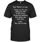To Mother In Law Thank You Not Selling My Wife To Circus Son In Law Mothers Day Gift T Shirt