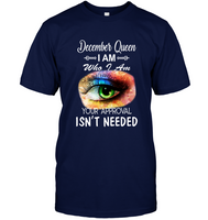 December Queen I Am Who I Am Your Approval Isn't Needed, Eyes Watercolor Tee Shirt