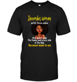 December Woman With Three Sides quiet funny crazy side You Never Want To See Tee Shirt