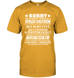Sorry I'm Already Taken By A Spoiled Girlfriend She's Stubborn T Shirts