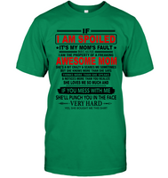 I Spoiled My Freaking Awesome Moms Fault Mess Me Punch Face Hard She Loves Me Mothers Day Gift T Shirt