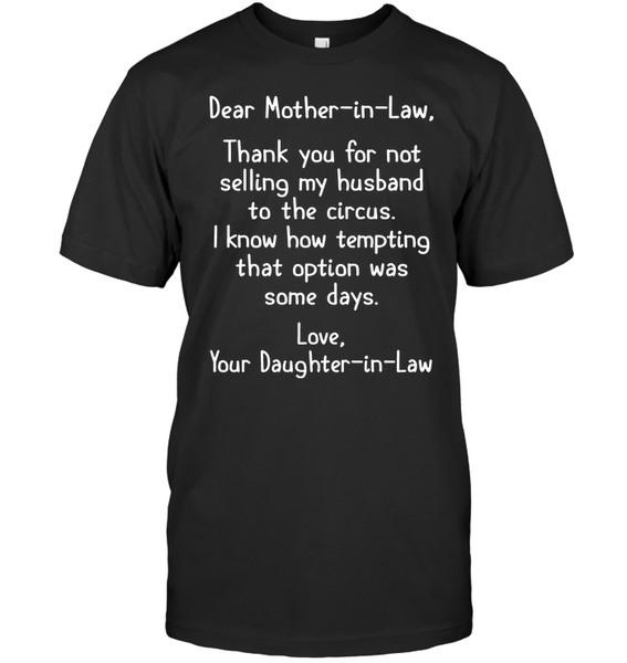 To Mother In Law Thank You Not Selling My Husband To Circus Daughter In Law Mothers Day Gift T Shirt
