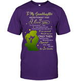 To My Granddaughter Never Forget That I Love You Personalized T Shirts Gift From Grandma Black Tee Hoodie