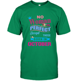 No woman perfect except those born in october birthday gift tee shirt hoodie