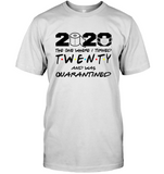 2020 The One Where I Turned Twenty And Was Quarantined 20th Birthday Gift For Men Women Quarantine T Shirt