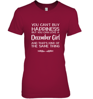 You Can't Buy Happiness But You Can Love December Girl And That's Kind Of The Same Thing Tee Shirt