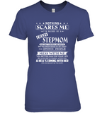 Nothing Scares Me I Am Raised By Crazy Stepmom Mess Me Hell Coming Mothers Day Gift From Son Daughter T Shirt
