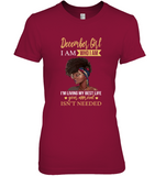 December Girl I Am Who I Am I'm Living My Best Life Your Approval Isn't Needed Tee Shirt