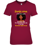 November Woman With Three Sides quiet funny crazy side You Never Want To See Tee Shirt