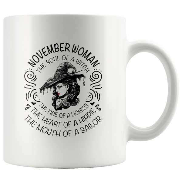November Woman The Soul Of A Witch The Fire Lioness The Heart Hippie The Mouth Sailor gift white coffee mug