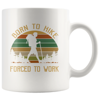 Born to hike forced to work vintage camping white gift coffee mugs for men