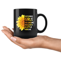 December girls are sunshine mixed with a little Hurricane sunflower black coffee mug, born in December birthday gift