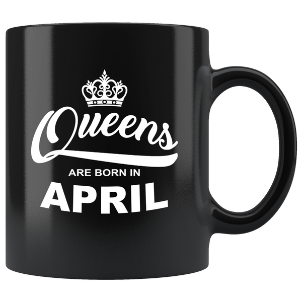 Queens are born in April, birthday black gift coffee mug