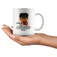May girl knows more than she says, thinks more than she speaks birthday gift coffee mug