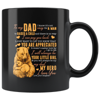 To My Dad Not Easy For Man Raised Child You Are Appreciated My Hero Bear GIft From Daughter Black Coffee Mug