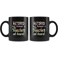 Retired but forever a teacher at heart black coffee mug