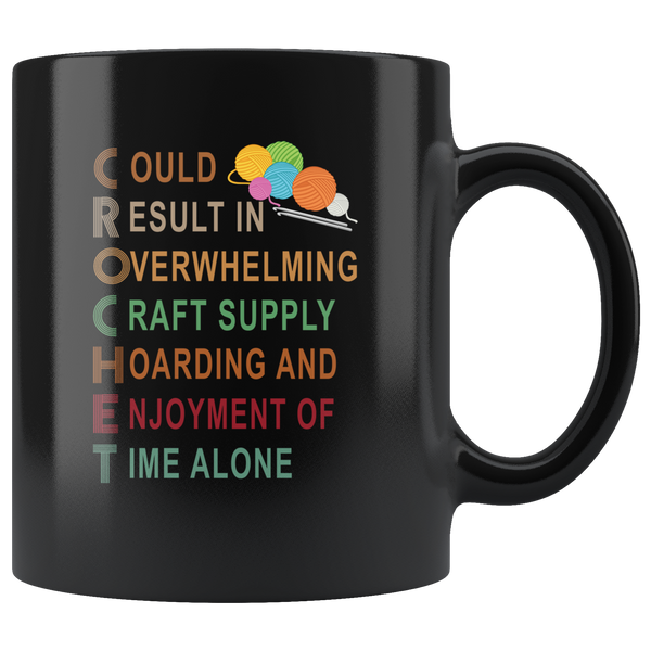 Could result in overwhelming craft supply hoarding and enjoyment of time alone yarn crochet black coffee mug gift